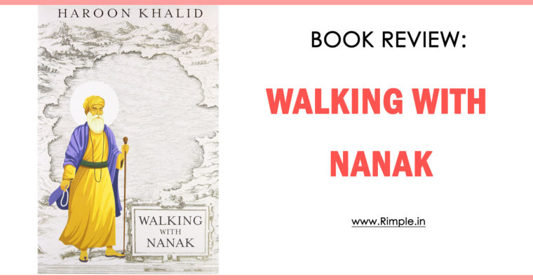 Walking with Nanak – By Haroon Khalid (Book Review)